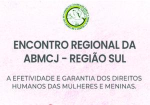 Encontro Regional da ABMCJ – Região Sul