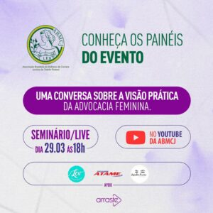 Evento: Uma Conversa Sobre a Visão Prática da Advocacia Feminina