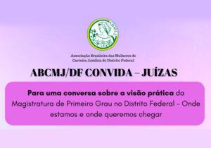 ABMCJ DF Convida Juízas