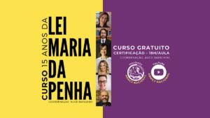 CURSO EM COMEMORAÇÃO AOS 15 ANOS DA LEI MARIA DA PENHA